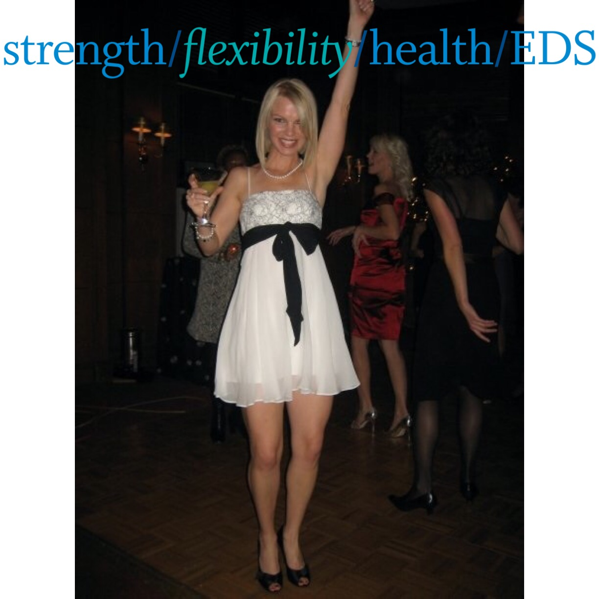 My first offical blog post – Finding strength & health, while being too flexibile and living with EDS
