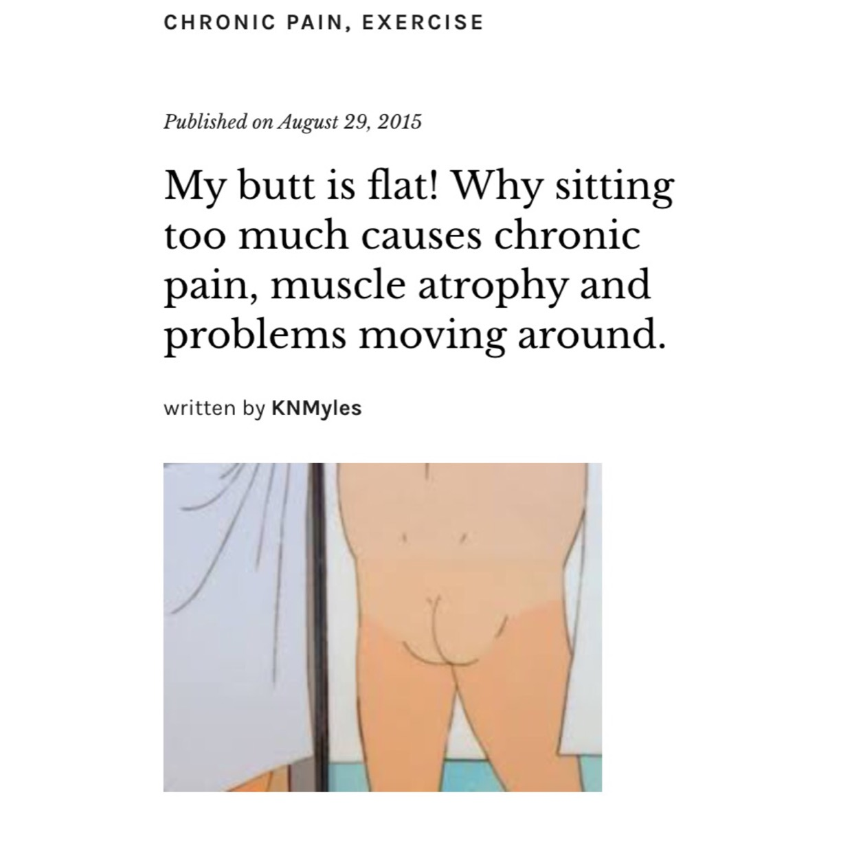 My butt is flat! Why sitting too much causes chronic pain, muscle atrophy and problems moving around.