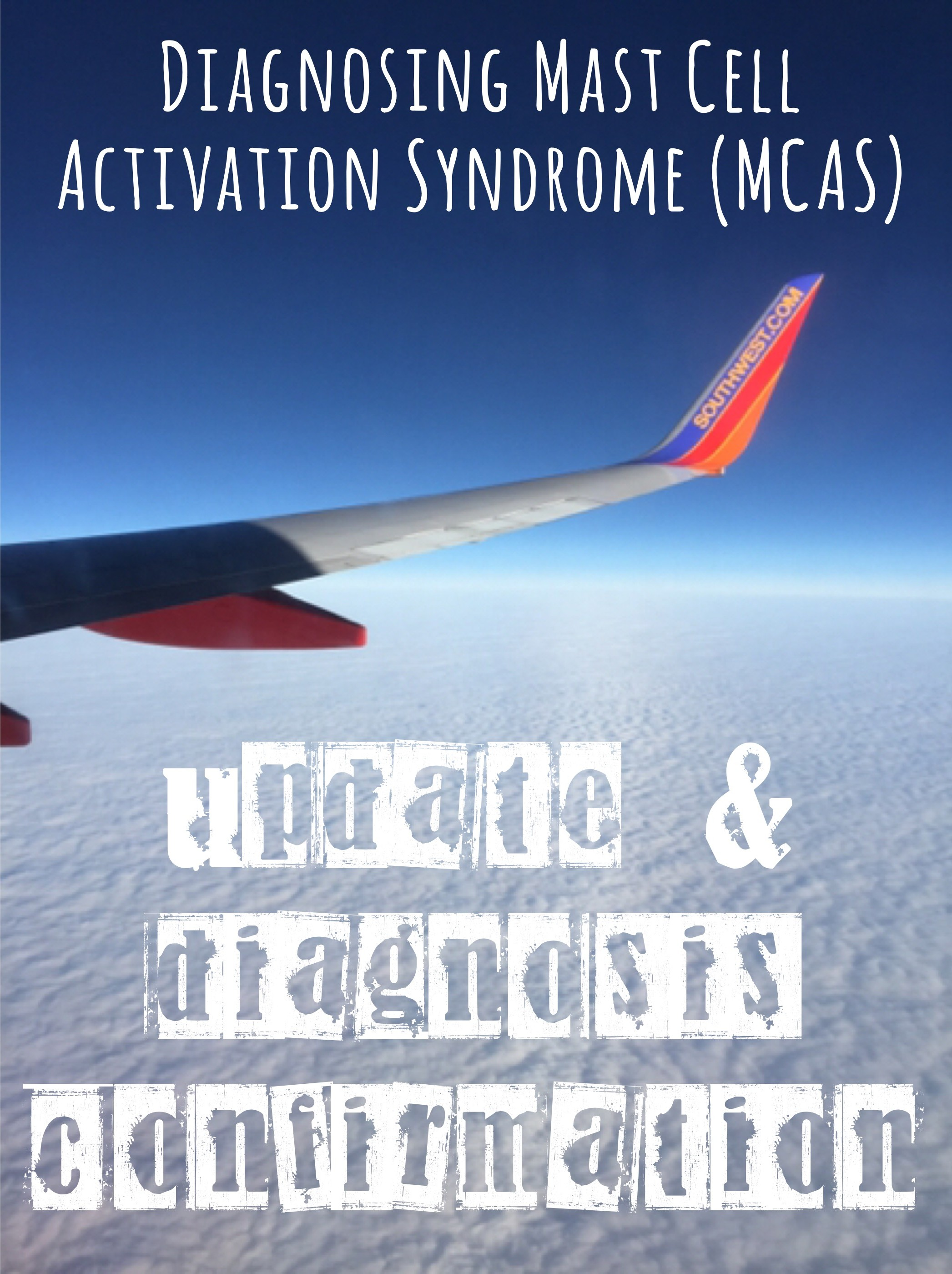 Diagnosing Mast Cell Activation Syndrome (MCAS) – Update and diagnosis confirmation