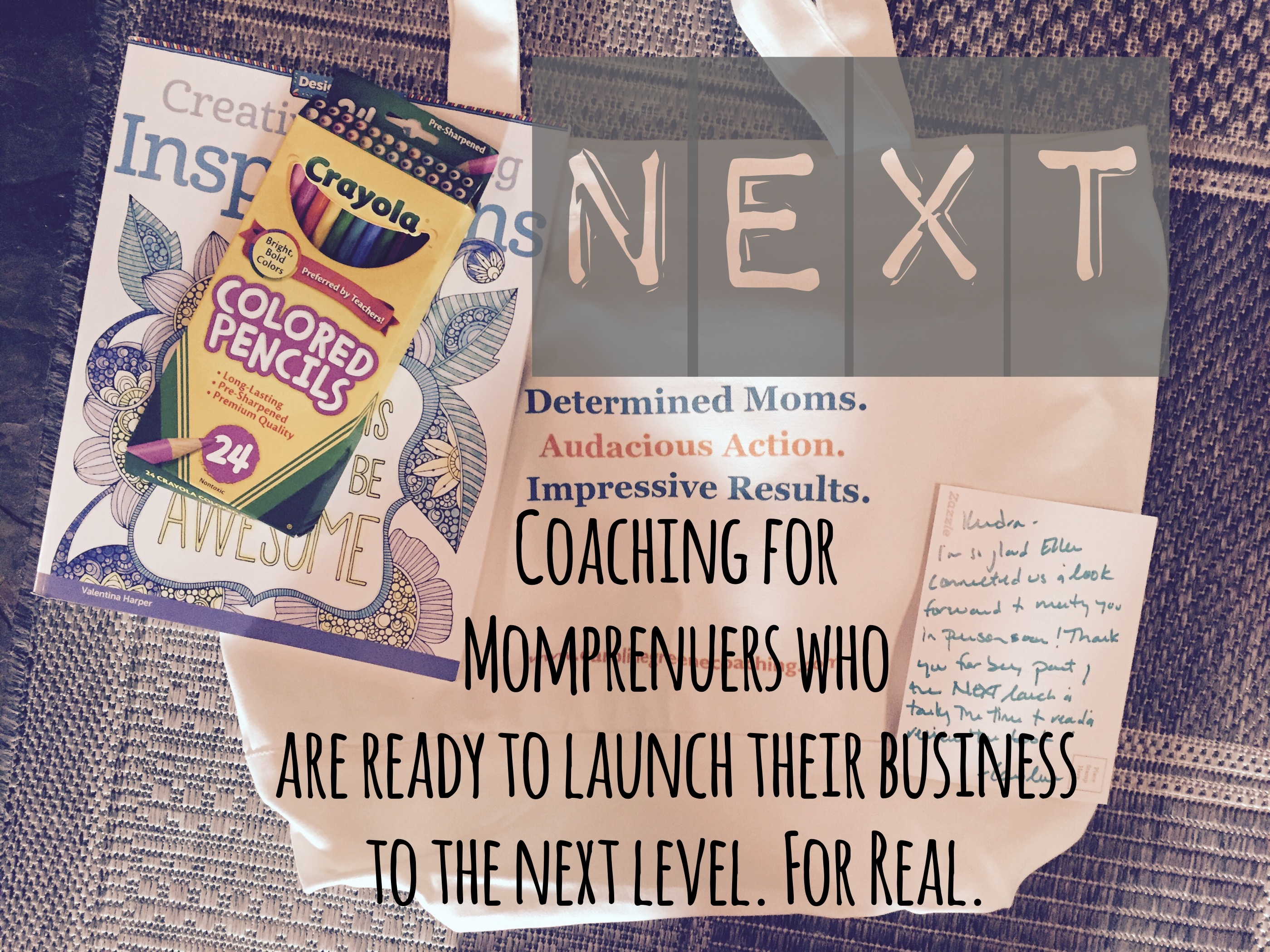 Next – Coaching for momprenuers who are ready to launch their business to the next level. For Real.